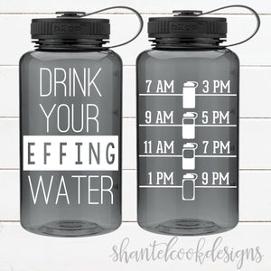 Drink Your Effing Water - 34 oz water bottle