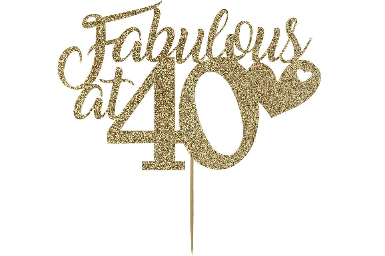 Fabulous at 40 - Light Gold