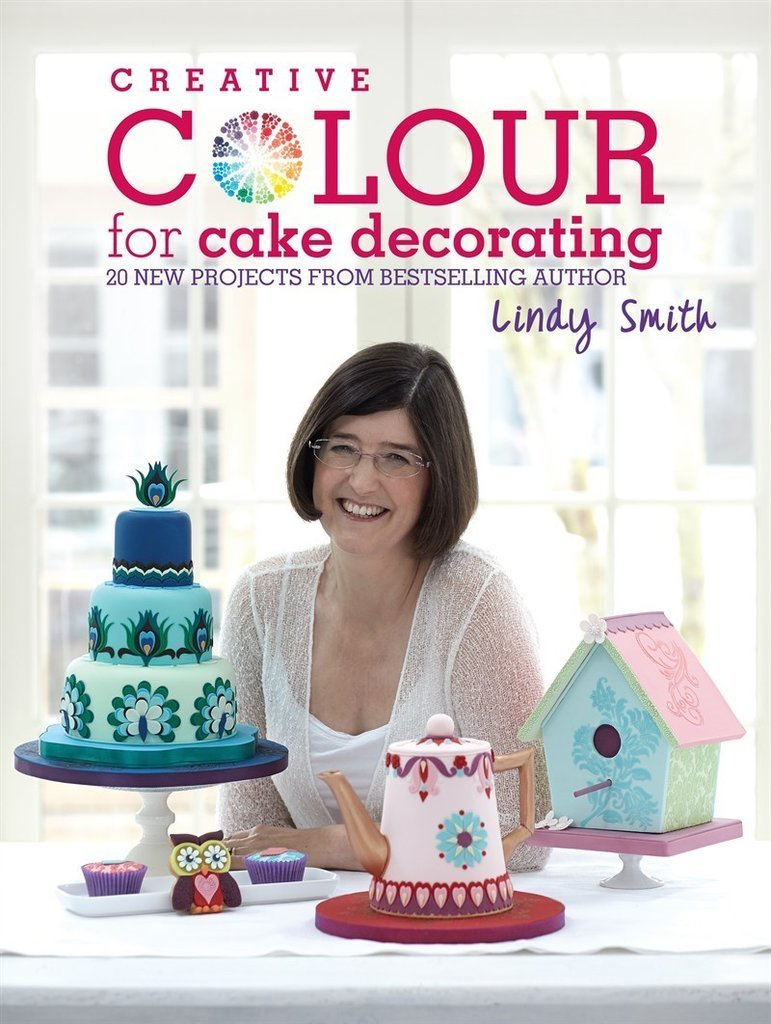 Lindy Smith's Creative Color for Cake Decorating