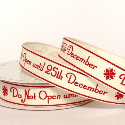 15mm Twill Ribbon Do Not Open until Xmas 4 Metre - Bakeworld.ie