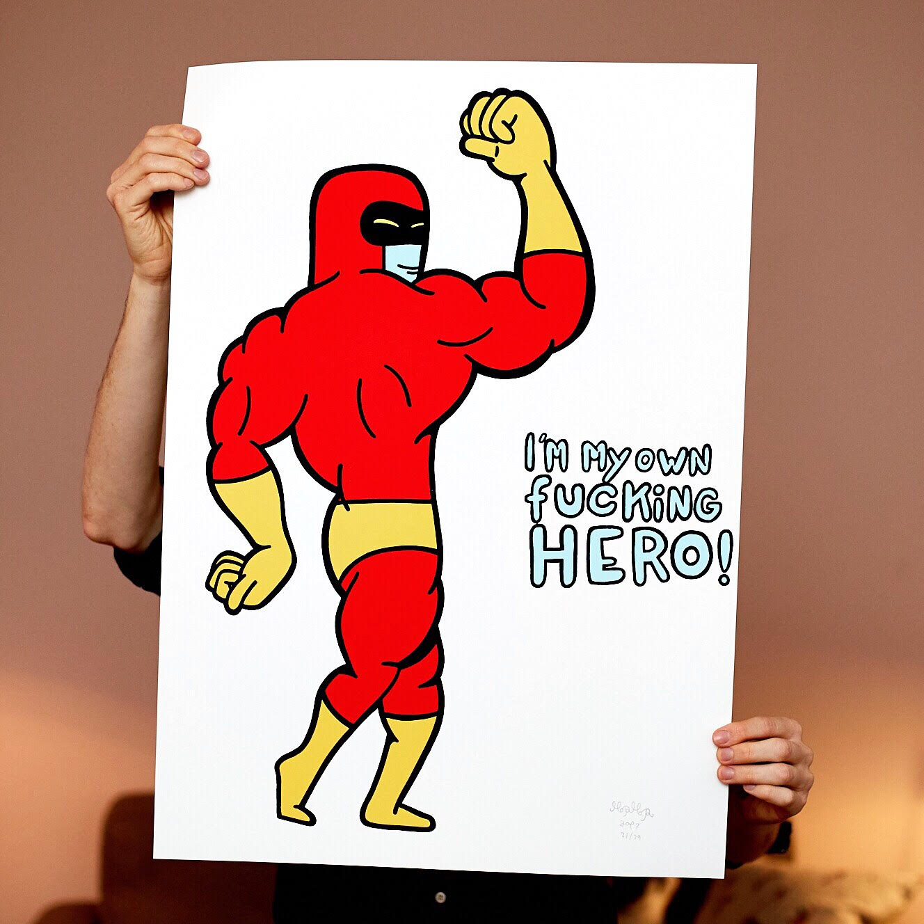 Image of   I´m my own fucking Hero! - 70 x 100 cm