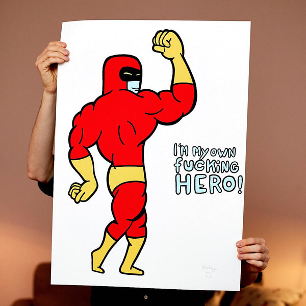 I´m my own fucking Hero! - 70 x 100 cm