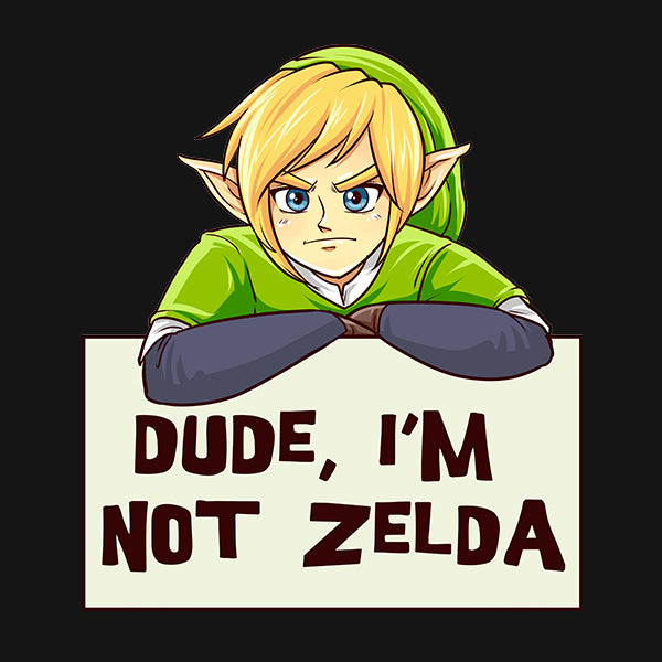 Dude I'm Not Zelda T-Shirt