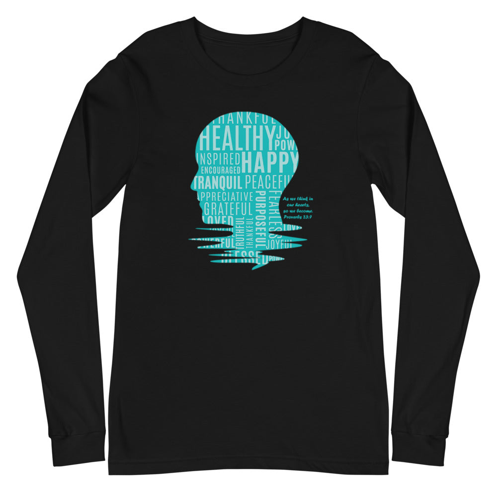 We Are What We Think Unisex Long Sleeve Tee