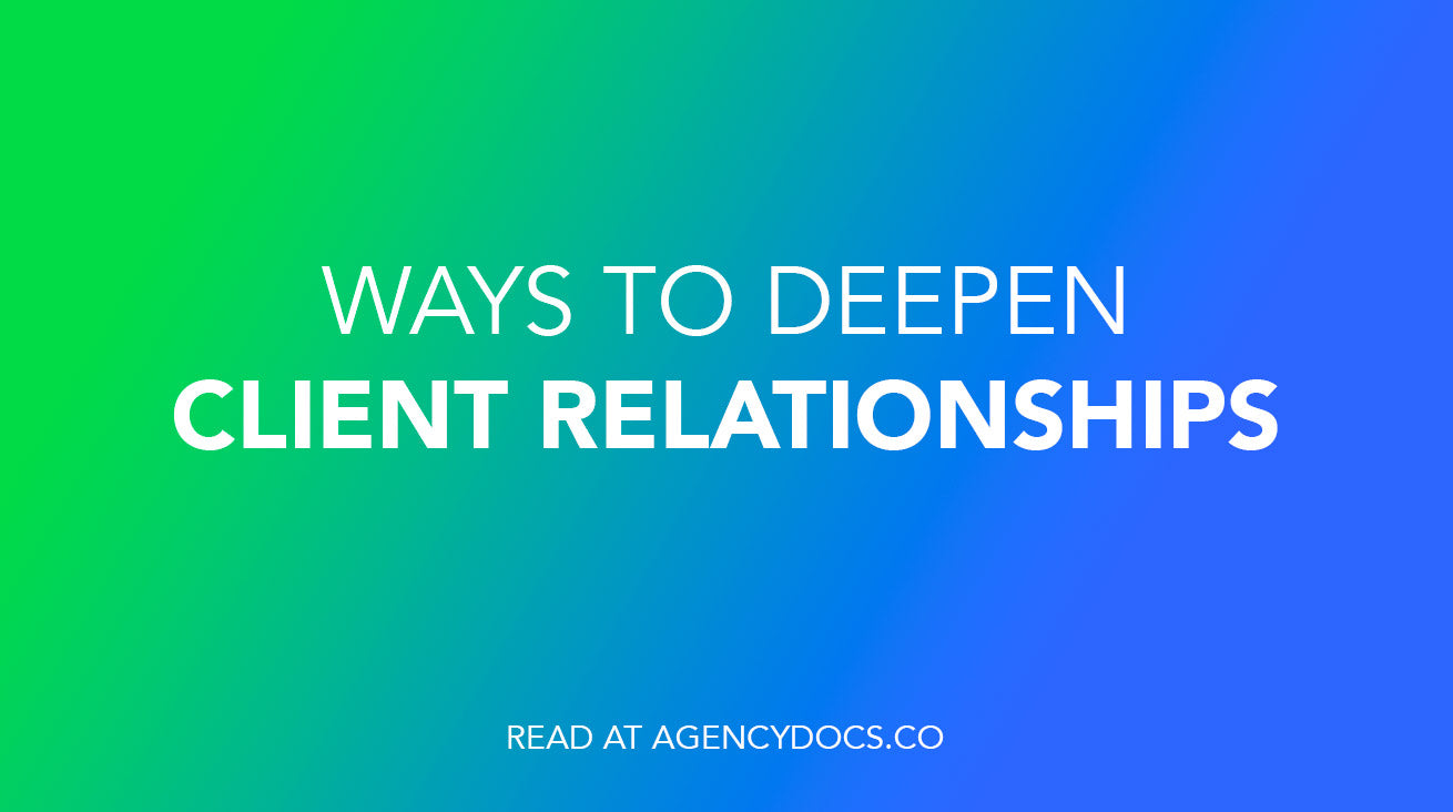 Ways to Deepen Client Relationships