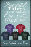 Beautiful Things Come Together One Stitch at a Time for Quilting and Sewing - T-Shirt, Unisex