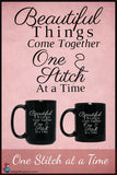 Beautiful Things Come Together One Stitch at a Time - Quilting and Sewing Inspirational - Coffee Mug