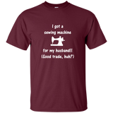 Sewing Machine for My Husband - T-shirt, Unisex, Maroon ●  OldGettinPlace.com ● #oldgettinplace