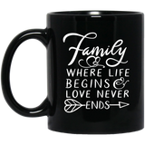 Family - Where Life Begins and Love Never Ends - Inspirational Quote - Coffee Mug