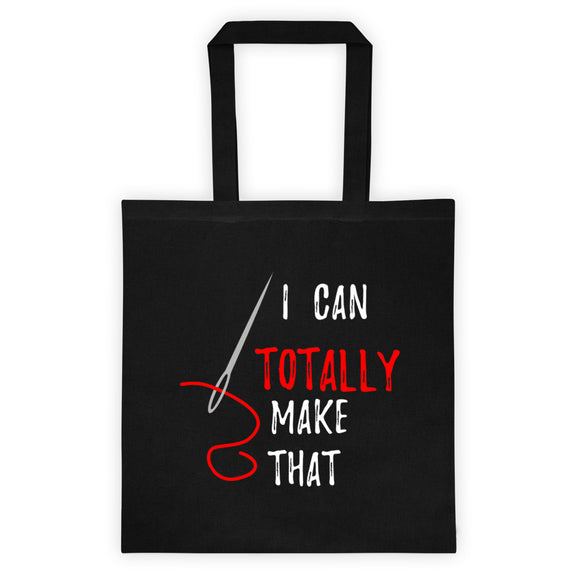 I Can Totally Make That - Canvas Tote Bag