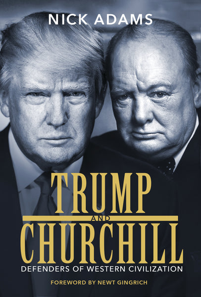 Trump and Churchill. Defenders of Western Civilization.