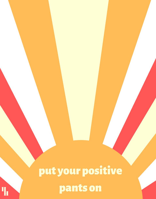 Positive Pants Poster