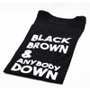 Black Brown & Anybody Down - t-shirt - unisex