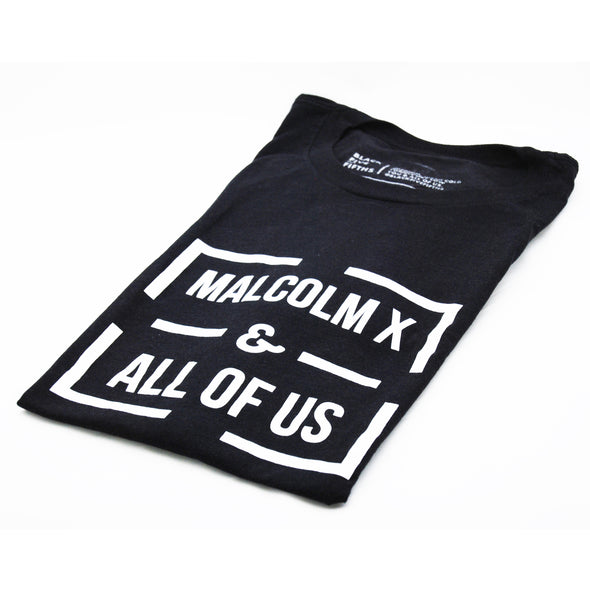 Malcolm X - & All Of Us - t-shirt - unisex