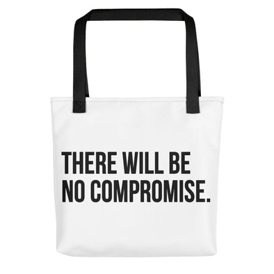 There Will Be No Compromise - tote bag