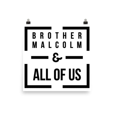 Brother Malcolm - & All Of Us - poster