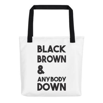 Black Brown & Anybody Down - tote bag