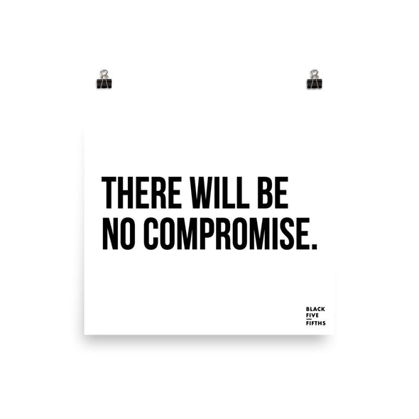 There Will Be No Compromise - poster