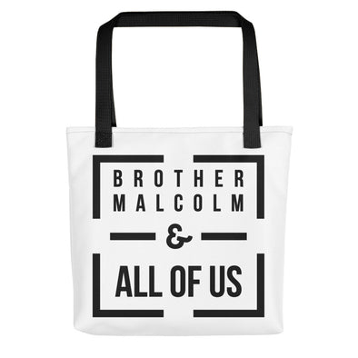 Brother Malcolm - & All Of Us - tote bag