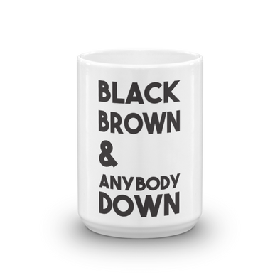 Black Brown & Anybody Down - mug