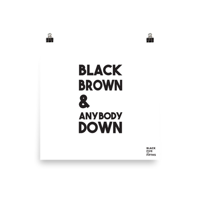 Black Brown & Anybody Down - poster
