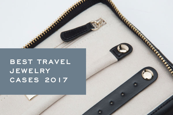 Best Travel Jewelry Cases - 2017