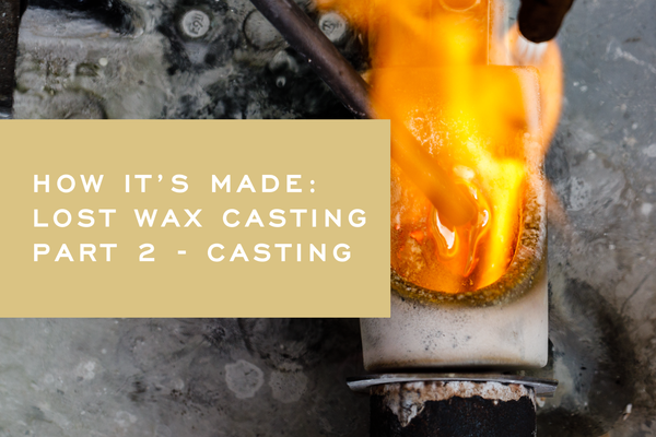 How It's Made: Lost Wax Casting Part 2 - Casting