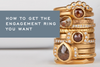 How to get the Engagement Ring you Want by Corey Egan