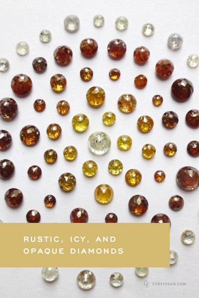 Rustic, Icy, and Opaque Diamonds