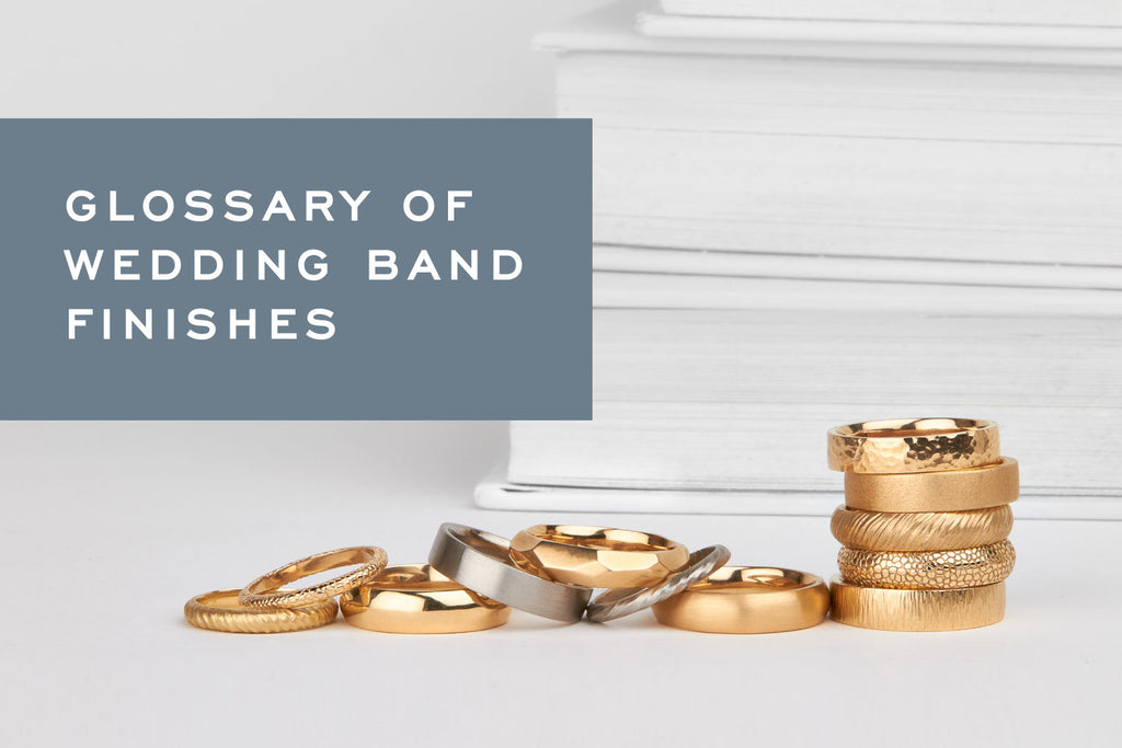 Glossary of Wedding Band Finishes by Corey Egan