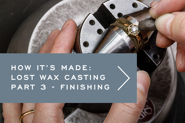 Continue Reading - Lost Wax Casting Part 3 - Finishing