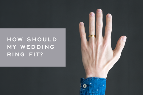 How Should Your Wedding Band Fit? by Corey Egan