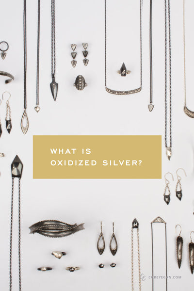 What is Oxidized Silver? by Corey Egan