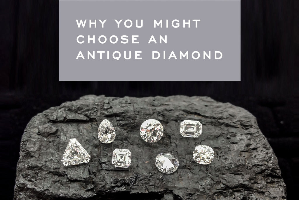 Why you Might Choose an Antique or Post Consumer Diamond | Corey Egan