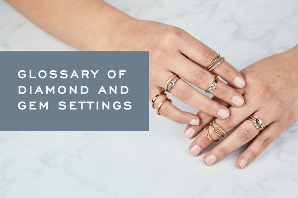 Glossary of Diamond and Gem Settings