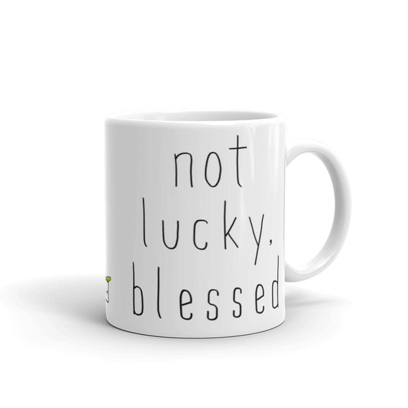 Not Lucky, Blessed Coffee Mug