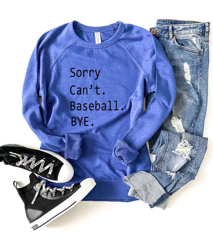 Sorry Can't - Baseball, Bye - French Terry Raglan Sweatshirt