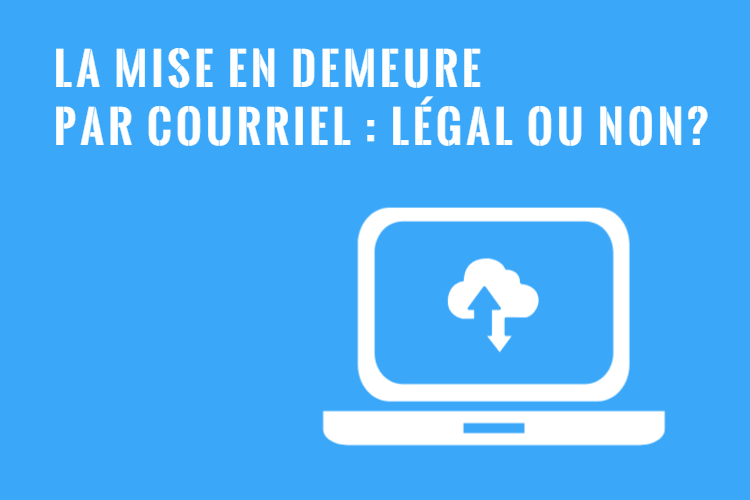 La Mise En Demeure Par Courriel Legal Ou Non Assistance Creances