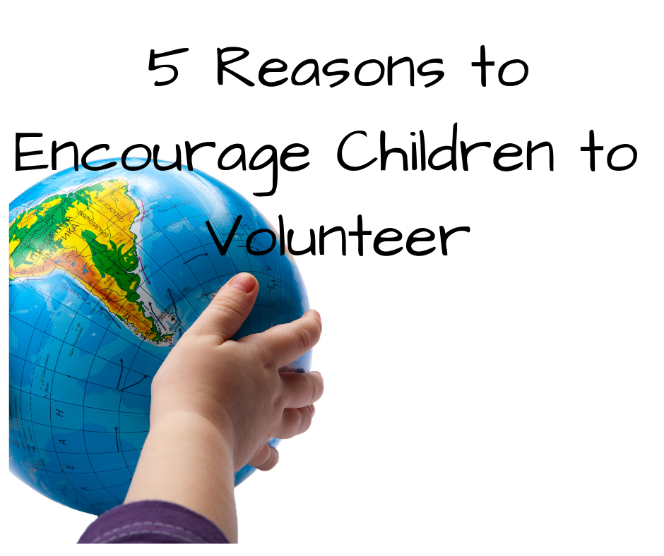 5 Reasons to Encourage Children to Volunteer