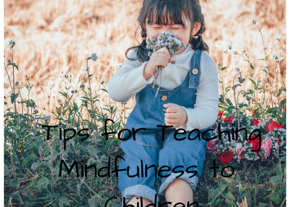 Tips for Teaching Mindfulness to Children