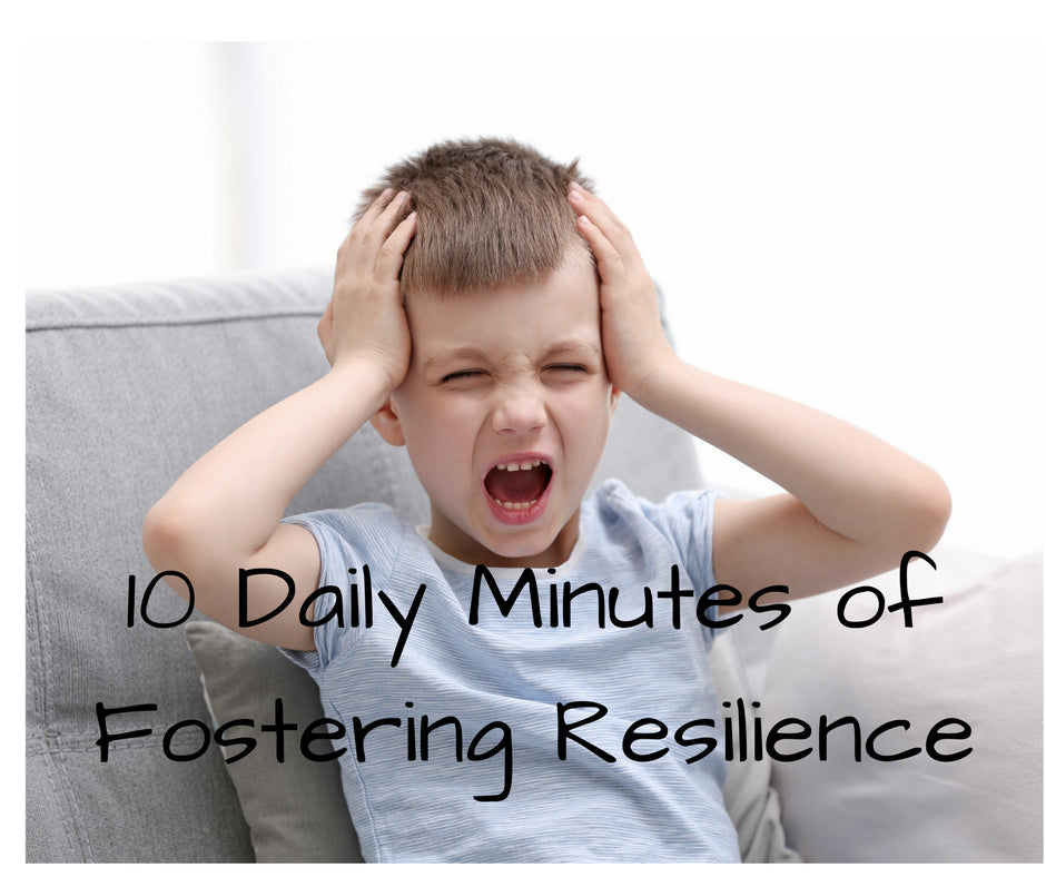 10 Daily Minutes of Fostering Resilience