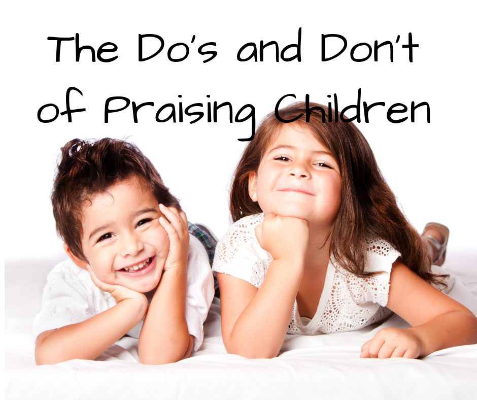 The Do's and Don't for Praising Children