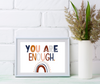 You are Enough Affirmation Print | Kids Mindfulness And Affirmations