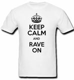 """Keep Calm and Rave On"" Graphic T-Shirt"