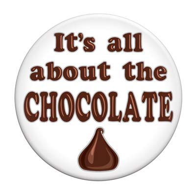 "It's All About the Chocolate Employee Button   3.5"" Round -24 pieces"