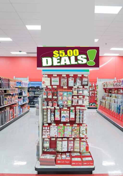 $5.00 Deals Gondola End Cap Hanging Sign Ceiling Dangler