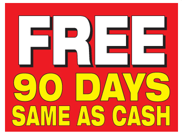"Free 90 Days Same as Cash Window Signs Poster-28"" W x 22"" H"