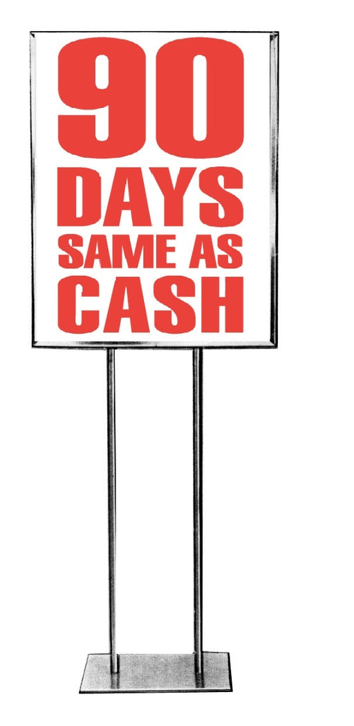 90 Days Same as Cash Standard Poster-Floor Stand Sale Event Signs-22 W x 28 H