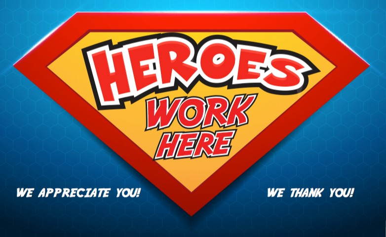 "Heroes Work Here 17"" x 11"" Signs- 2 pieces"