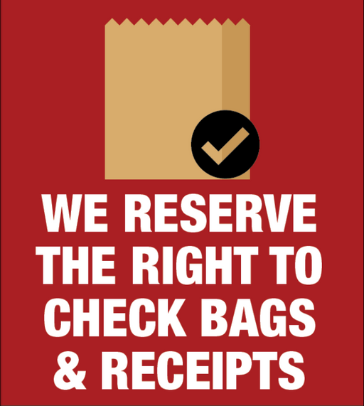 We Reserve the Right to Check Bags & Receipts Easel Sign